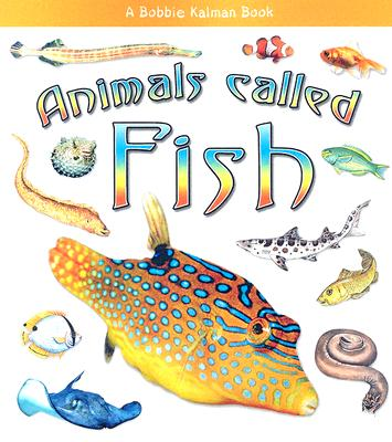 Animals Called Fish By Lundblad, Kristina/ Kalman, Bobbie