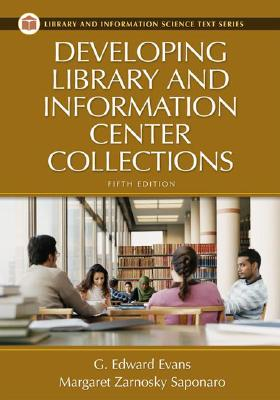 Developing Library And Information Center Collections By Evans, G. Edward/ Saponaro, Margaret Zarnosky