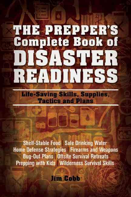 The Prepper's Complete Book of Disaster Readiness By Cobb, Jim